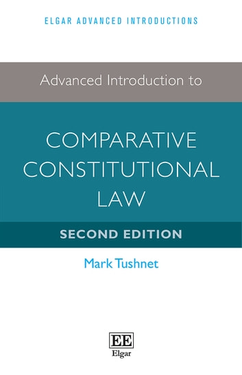 Advanced Introduction to Comparative Constitutional Law - Second Edition ebook by Mark Tushnet
