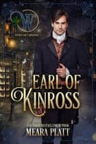 Earl of Kinross - Wicked Earls' Club, #14 ebook by Meara Platt