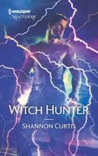 Witch Hunter ebook by Shannon Curtis