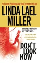 Don't Look Now ebook by Linda Lael Miller