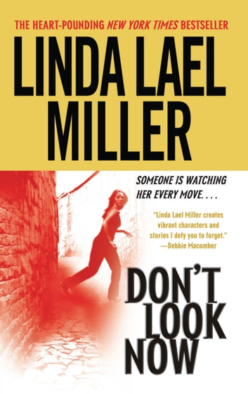 Don't Look Now - A Novel ebook by Linda Lael Miller