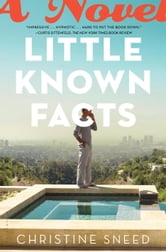 Little Known Facts - A Novel ebook by Christine Sneed