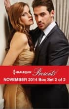 Harlequin Presents November 2014 - Box Set 2 of 2 - A Virgin for His Prize\Rebel's Bargain\One Night with Morelli\The True King of Dahaar ebook by Lucy Monroe, Annie West, Kim Lawrence,...