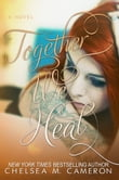 Together We Heal (Fall and Rise, Book Four)
