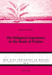 The Religious Experience in the Book of Psalms ebook by Shamai Gelander