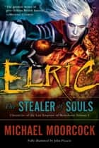 Elric The Stealer of Souls ebook by Michael Moorcock
