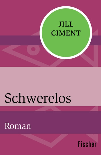 Schwerelos - Roman eBook by Jill Ciment