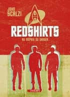 Redshirts - Au mépris du danger ebook by John Scalzi, Mikael Cabon
