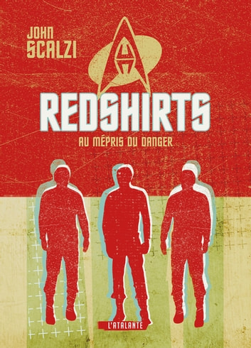 Redshirts - Au mépris du danger ebook by John Scalzi