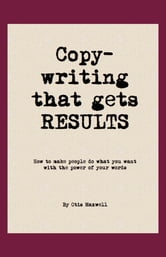 Copywriting that Gets RESULTS! ebook by Otis Maxwell