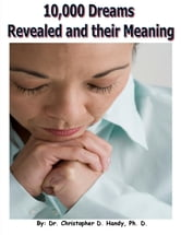10,000 Dreams Revealed and their Meaning ebook by Christopher Handy
