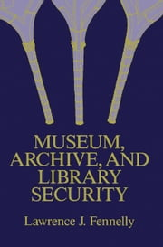 Museum, Archive, and Library Security ebook by Fennelly, Lawrence J.