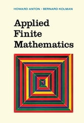 Applied Finite Mathematics ebook by Anton, Howard