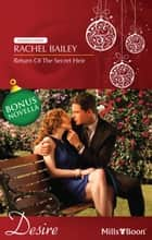 Desire Single Plus Bonus Novella/Return Of The Secret Heir/Unfinished Business ebook by Rachel Bailey, Amy J. Fetzer