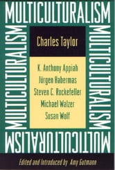 Multiculturalism - (Expanded paperback edition) ebook by Charles Taylor,Kwame Anthony Appiah,Jürgen Habermas,Stephen C. Rockefeller,Michael Walzer,Susan Wolf