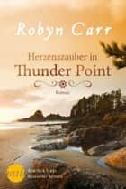 Herzenszauber in Thunder Point ebook by Robyn Carr