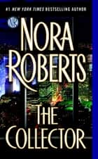 Ebook The Collector di Nora Roberts