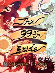 The Ninety-Ninth Bride ebook by Catherine F. King