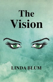 The Vision ebook by Linda Blum