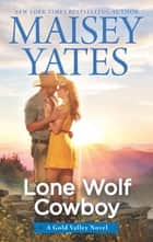 Lone Wolf Cowboy ebook by Maisey Yates