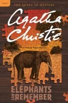 Elephants Can Remember - A Hercule Poirot Mystery ebook by Agatha Christie