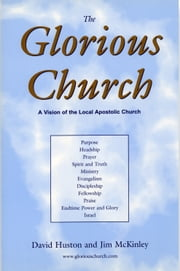The Glorious Church ebook by David Huston