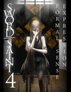 Sword Saint Volume 4: Formal Sense Expression ebook by AiM