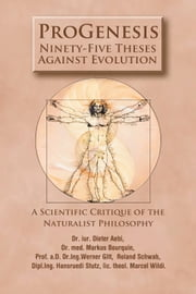 ProGenesis - 95 Theses Against Evolution ebook by Dr. jur. Dieter Aebi, Dr. med. Markus Bourquin, Dr. chem. Ruedi Hartmann