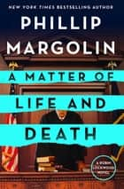 A Matter of Life and Death - A Robin Lockwood Novel ebook by Phillip Margolin