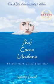 She's Come Undone ebook by Wally Lamb