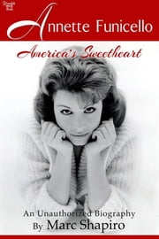 Annette Funicello: America's Sweetheart ebook by Marc Shapiro