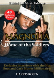 Magnolia: Home of tha Soldiers - Behind The Music Tales, #9 ebook by Harris Rosen