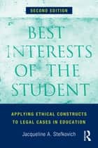 Best Interests of the Student ebook by Jacqueline A. Stefkovich