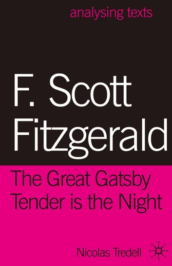 a comparison of f scott fitzgeralds the great gatsby and tender is the night The great gatsby by fitzgerald thesis: the pursuit of the american dream is a dominant theme throughout the great gatsby, which is carried out in various ways by f scott fitzgerald, how the author represents this theme through his characters and their actions is one small aspect of it.