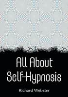 All About Self-Hypnosis ebook by