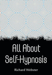 All About Self-Hypnosis ebook by Richard Webster