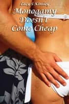 Monogamy Doesn't Come Cheap ebook by Lacy S. Kinsley