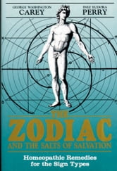 The Zodiac and the Salts of Salvation - Homeopathic Remedies for the Sign Types ebook by George Washington
