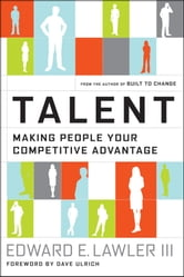 Talent - Making People Your Competitive Advantage ebook by Edward E. Lawler III