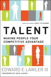 Talent - Making People Your Competitive Advantage ebook by Edward E. Lawler III,Dave Ulrich