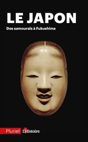 Le Japon - Des samouraïs à Fukushima ebook by Collectif