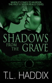 Shadows from the Grave - Shadows Collection ebook by T. L. Haddix
