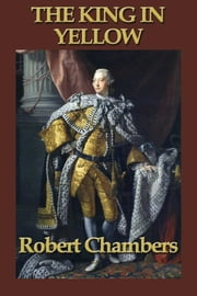 The King in Yellow ebook by Robert Chambers