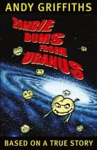Zombie Bums from Uranus ebook by Andy Griffiths, Terry Denton