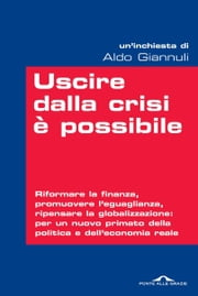 Uscire dalla crisi è possibile ebook by Aldo Giannuli