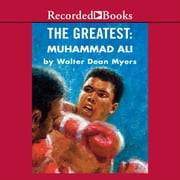 The Greatest: Muhammad Ali audiobook by Walter Dean Myers