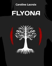 Flyona ebook by Caroline Lacroix