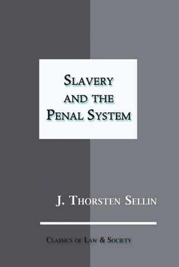 Slavery and the Penal System ebook by J. Thorsten Sellin