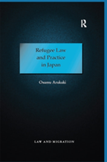 Refugee Law and Practice in Japan ebook by Osamu Arakaki