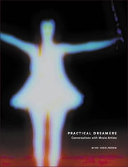 Practical Dreamers - Conversations with Movie Artists ebook by Mike Hoolboom,Mike Hoolboom